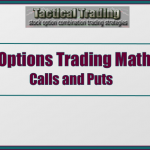 Options Trading Math To Expiration For Calls And Puts