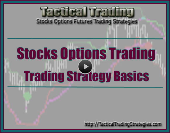 Stock And Options Trading Strategy Basics
